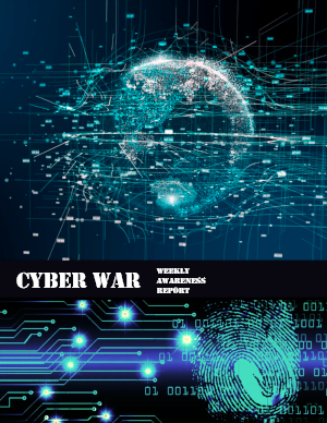 Cyber WAR (Weekly Awareness Report) - by Jeremy Martin